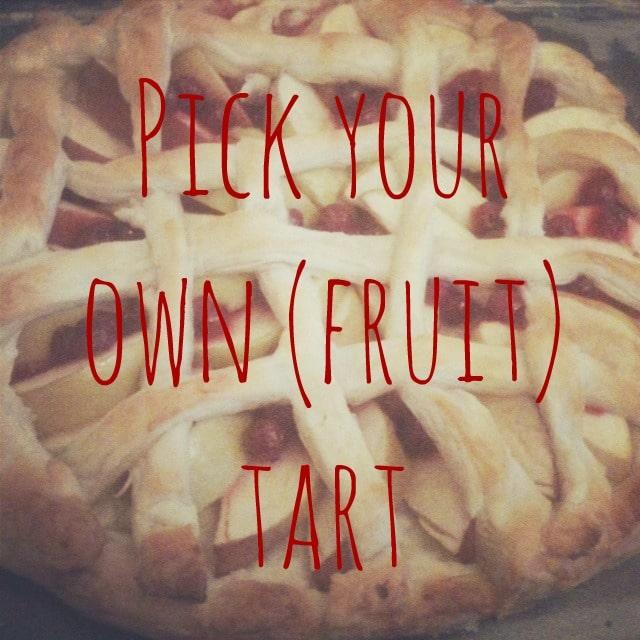 pick your own fruit tart