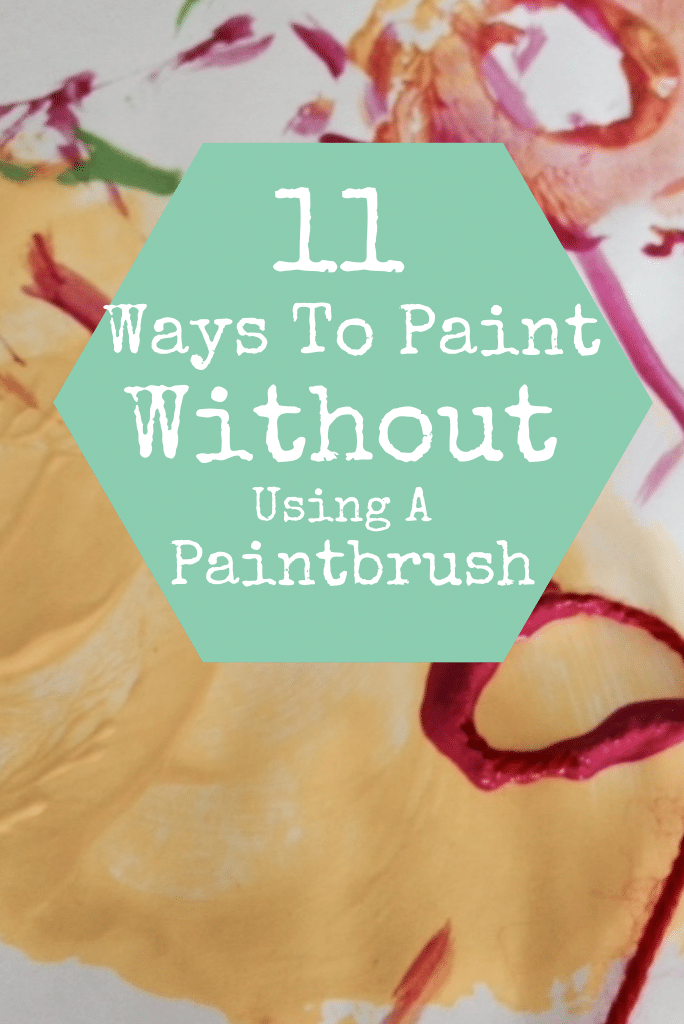 ways to paint without a paintbrush