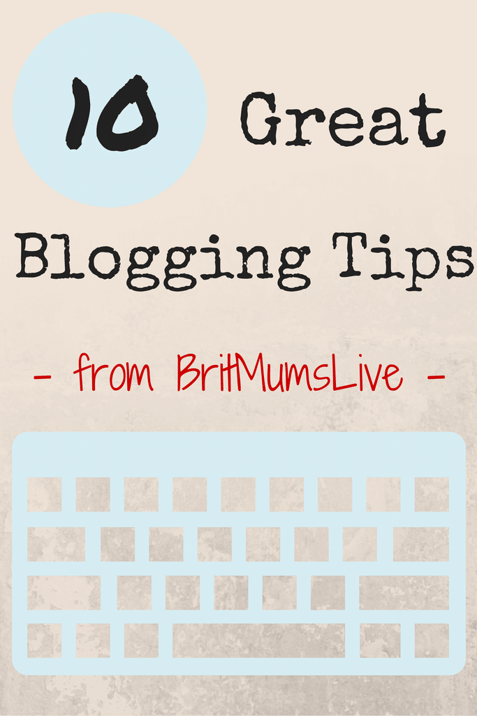 great blogging tips from BritMums Live